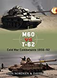 img - for M60 vs T-62: Cold War Combatants 1956 92 (Duel) book / textbook / text book