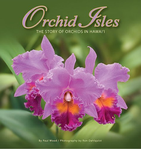 Orchid Isles: The Story of Orchids in (Orchid Plants Hawaii)