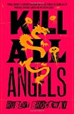 Kill All Angels (The Vicious Circuit)