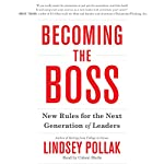 Becoming the Boss: New Rules for the Next Generation of Leaders | Lindsey Pollak