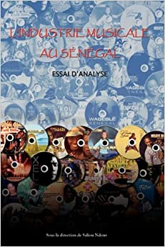 l'Industrie Musicale au Senegal. Essai d'Analyse (French Edition)