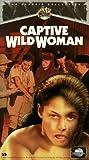 Captive Wild Woman [VHS]