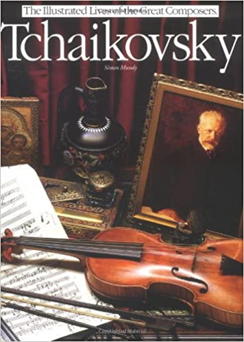 Tchaikovsky (Illustrated Lives of the Great Composers S