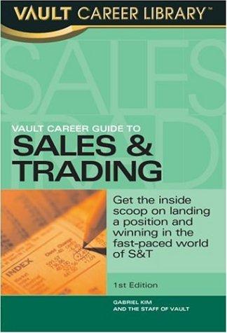 Vault Career Guide to Sales & Trading (Vault Career Library) Gabriel Kim