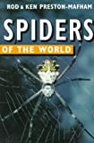 Spiders of the World, Ken Preston-Mafham, 0713723920