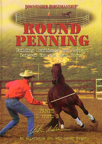 Clinton Anderson -Round Penning- DVD 3 Disc DVD -Downunder Horsemanship - Parts 1 through 3 - horse training by clinton anderson downunder horsemanship