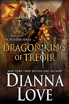 Dragon King Of Treoir: Belador Book 8 by [Love, Dianna]