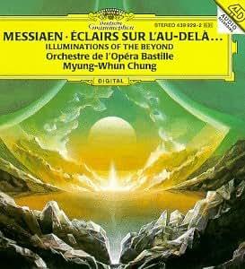 Messiaen: Eclairs Sur L'Au-Dela (Illuminations of the Beyond)