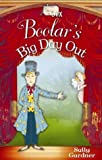 Boolar's Big Day Out, Sally Gardner, 158234857X