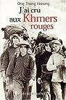 J'ai cru aux Khmers rouges par Hoeung