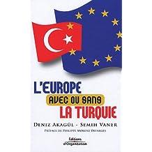 EUROPE AVEC OU SANS LA TURQUIE (L')