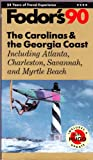 The Carolinas and the Georgia Coast, '90, Fodor's Travel Publications, Inc. Staff, 0679017550