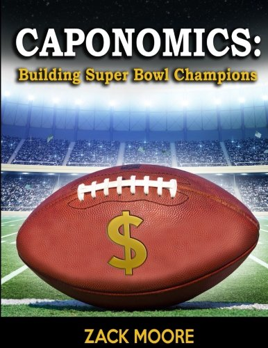 Caponomics: Building Super Bowl Champions