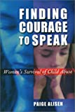 Finding Courage to Speak, Paige Alisen, 1555535801