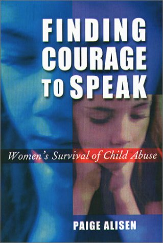 Finding Courage to Speak: Women's Survival of Child Abuse