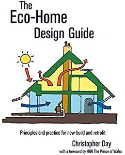 The Eco Home Design Guide: Principles And Practice For New Build And  Retrofit