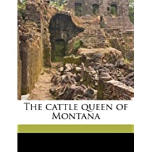 The cattle queen of Montana (2010-06-24)