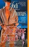 The Lone Texan, Jodi Thomas, 0425230627