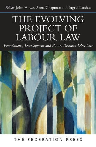 The Evolving Project of Labour Law: Foundations, Development and Future Research Directions pdf