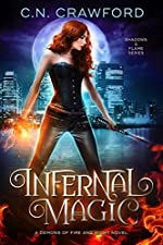 Infernal Magic: A Demons of Fire and Night Novel (Shadows & Flame Series Book 1)