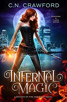 Infernal Magic: A Demons of Fire and Night Novel (Shadows & Flame Series Book 1) by [Crawford, C.N.]