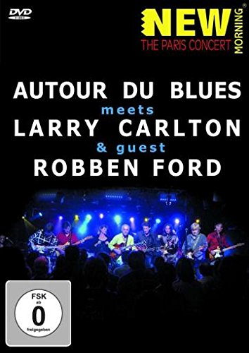 Larry Carlton, Robben Ford & Autour Du Blues - Paris - Larry Carlton Dvd