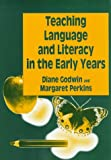 Teaching Language and Literacy in the Early Years, Diane Godwin, 1853465291