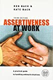 Assertiveness at Work: A Practical Guide to Handling Awkward Situations (UK Professional Business Management / Business)