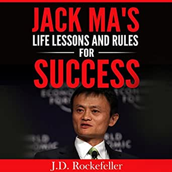 Amazon Com Jack Ma S Life Lessons And Rules For Success J D