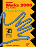 Microsoft Works 2000, Step-by-Step : A Hands-On Guide, Luehrmann, Arthur and Peckham, Herbert, 1574260626