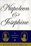 Napoleon and Josephine, Evangeline Bruce, 0025178105