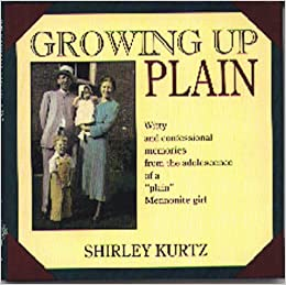 Growing Up Plain: Witty and confessional memories from the