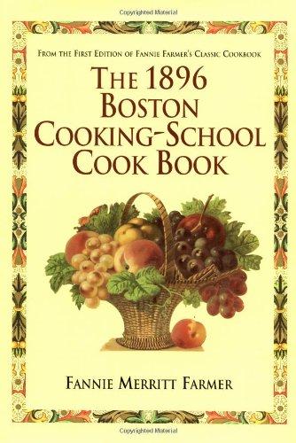 1896 Boston Cooking-School Cookbook by Fannie Merritt Farmer