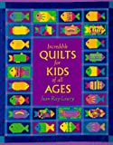 Incredible Quilts for Kids of All Ages, Jean R. Laury, 0844226408