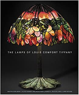 High Quality The Lamps Of Louis Comfort Tiffany: Martin Eidelberg, Alice Cooney  Frelinghuysen, Nancy McClelland, Lars Rachen: 9780865651630: Amazon.com:  Books