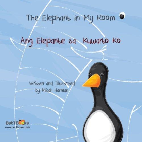The Elephant In my Room: Ang Elepante saKuwarto Ko : Babl Children's Books in Tagalog and English (Tagalog and English Edition)