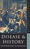 Disease and History, Frederick F. Cartwright, 075093526X