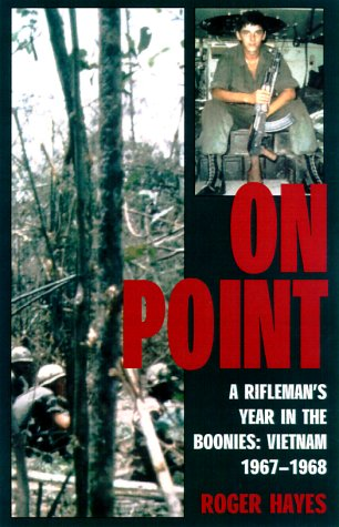 On Point - A Rifleman's Year in the Boonies: Vietnam 1967-1968 pdf
