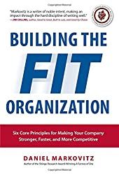 Building the Fit Organization: Six Core Principles for Making Your Company Stronger, Faster, and More Competitive (Business Books)