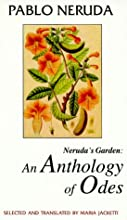 Neruda's Garden: An Anthology of Odes (Discoveries (Latin American Literary Review Pr)) (English and Spanish Edition)