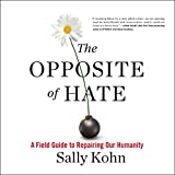 #9: The Opposite of Hate: A Field Guide to Repairing Our Humanity