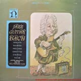 Jazz Guitar Bach: Minuets, Bourees, Preludes, Gavottes, Chorale, Fugue / Andre Benichour, Guitar and his Well-Tempered Three