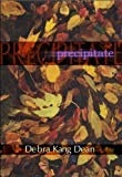 img - for Precipitates (American Poets Continuum) by Debra Kang Dean (2003-11-01) book / textbook / text book