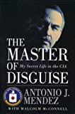 The Master of Disguise, Antonio J. Mendez and Malcolm McConnell, 0688163025