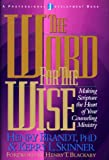 The Word for the Wise : Making Scripture the Heart of Your Counseling Ministry, Brandt, Henry, 0805420738