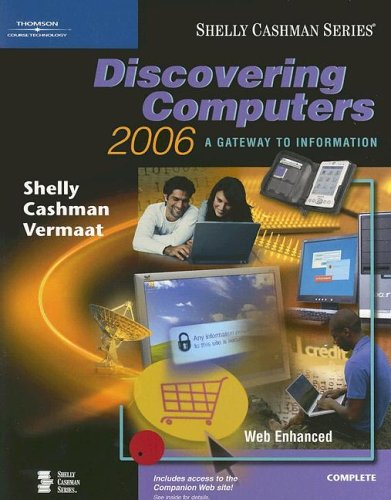 Discovering Computers 2006: A Gateway to Information, Complete (Shelly Cashman Series)