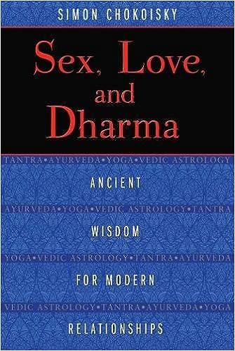 Amazon.com: Sex, Love, and Dharma: Ancient Wisdom for Modern ...