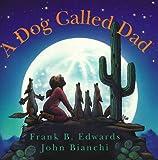 A Dog Called Dad, Frank B. Edwards, 0921285345