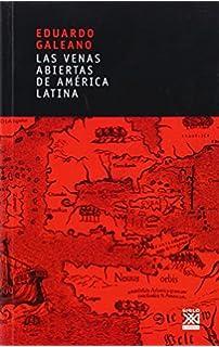 By Eduardo H. Galeano Las venas abiertas de America Latina (Spanish Edition)