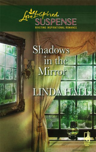 Shadows in the Mirror (Shadows Series #1) (Steeple Hill Love Inspired Suspense #71) by Steeple Hill